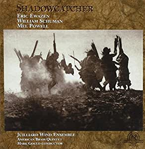 Ewazen,Schuman,Powell: Shadowcatcher