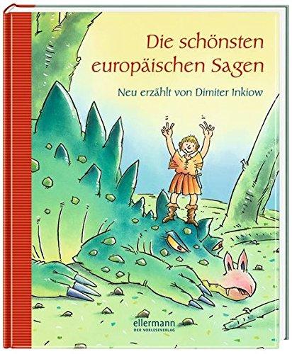 Die schönsten europäische Sagen: Neu erzählt von Dimiter Inkiow (Grosse Vorlesebücher)