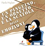 Un pinguino, un orsetto e la scatola delle emozioni. Ediz. a colori