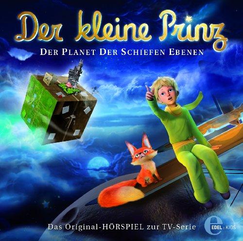 Der kleine Prinz - Original-Hörspiel, Vol.10: Der Planet der Schiefen Ebenen