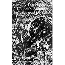 Twenty-Four Jackson Pollock's Paintings (Collection) for Kids (English Edition)