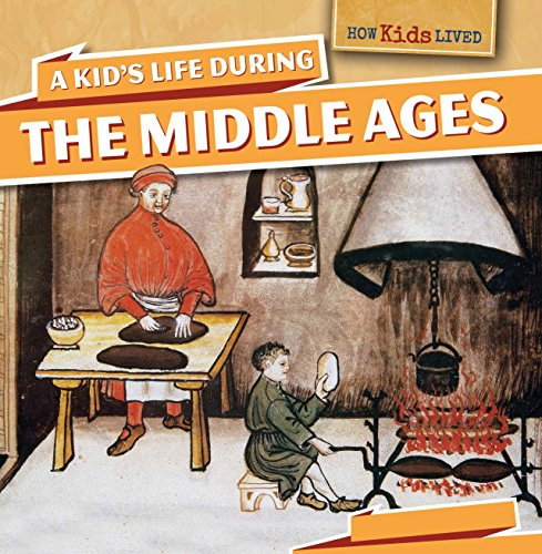A Kid's Life During the Middle Ages (How Kids Lived) por Sarah Machajewski