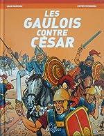 Les Gaulois contre César de Jean Markale