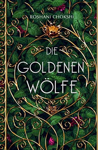 Die goldenen Wölfe (Bd. 1) eBook: Roshani Chokshi, Hanna Ch ...