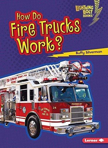 How Do Fire Trucks Work? (Lightning Bolt Books How Vehicles Work) by Buffy Silverman (2016-02-01)