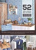 52 idees créatives pour la maison : Une idée créative par...