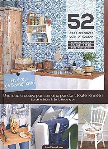 52 idees créatives pour la maison : Une idée créative