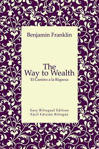 The Way to Wealth - El Camino a la Riqueza - English to Spanish ...