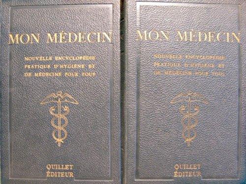 Mon medecin - encyclopedie pratique d'hygiene et de medecine - 2 Tomes