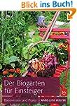 Der Biogarten für Einsteiger: Basiswi...
