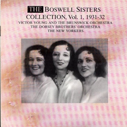 The Boswell Sisters Collection Vol. 1 - 1931-1932