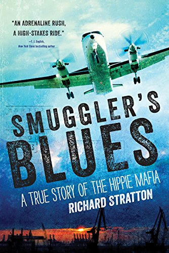 Smuggler's Blues: A True Story of the Hippie Mafia (English Edition)