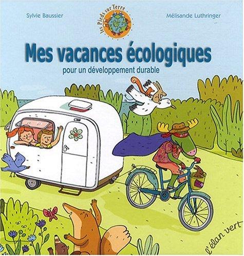 Mes vacances écologiques : Pour un développement durable
