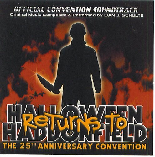 Halloween Returns To Haddonfield: Official 25th AnniversaryConvention Soundtrack (2003-05-03)