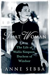 That Woman: The Life of Wallis Simpson, Duchess of Windsor Paperback