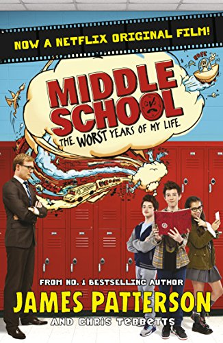 Middle School: The Worst Years of My Life: (Middle School 1) por James Patterson