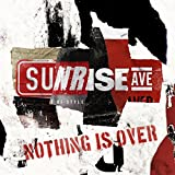 Sunrise Avenue - Nothing Is Over