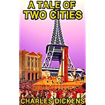 A Tale Of Two Cities: By Charles Dickens (Illustrated And Unabridged) (English Edition)