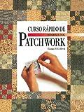CURSO RAPIDO DE PATCHWORK (Labores (drac))