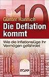 Die Deflation kommt: Wie die Inflatio...