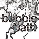 Bubble Bath (Original 06 AM Mix)