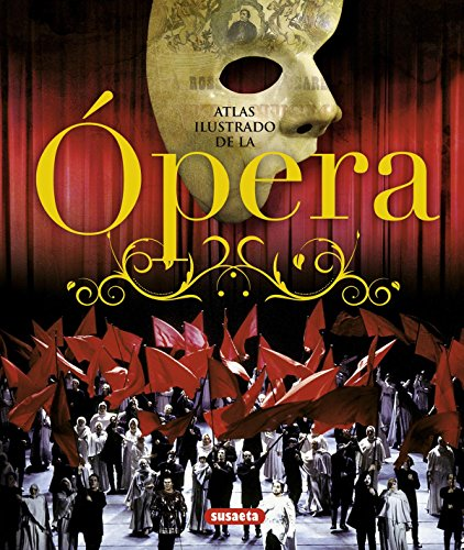 Ópera (Atlas Ilustrado) por Equipo Susaeta