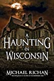 A Haunting In Wisconsin