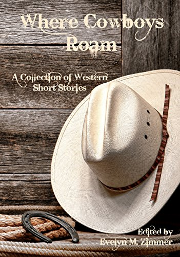 where-cowboys-roam-a-collection-of-western-short-stories-english-edition