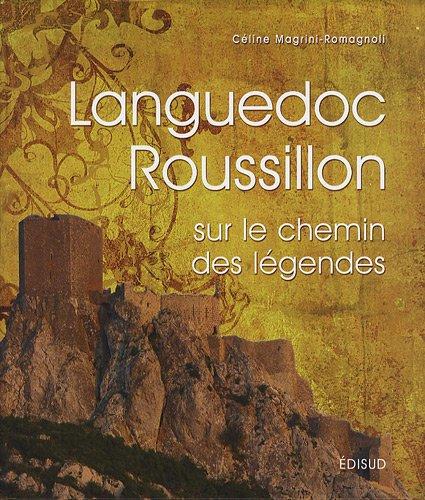Languedoc-Roussillon : Sur le chemin des lgendes