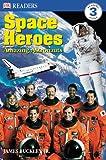 DK Readers L3: Space Heroes: Amazing Astronauts (DK Readers: Level 3)