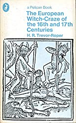 The European Witch-craze of the Sixteenth and Seventeenth Centuries (Peregrine Books)