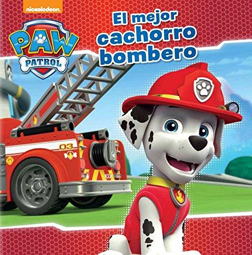 El mejor cachorro bombero (Paw Patrol - Patrulla Canina. Primeras lecturas)