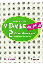 Descargar gratis VITAMINE ET PLUS 2 CAHIER + CD - 9788490490136 en .epub, .pdf o .mobi
