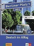 Berliner Platz 1 NEU: Deutsch im Alltag. Lehr- und Arbeitsbuch mit 2 Audio-CDs zum Arbeitsbuchteil (Berliner Platz NEU)