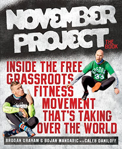 November Project: The Book: Inside the Free, Grassroots Fitness Movement That\'s Taking Over the World (English Edition)