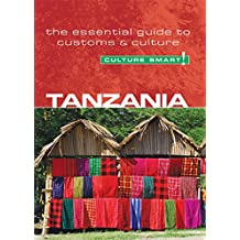 Tanzania - Culture Smart!: The Essential Guide to Customs & Culture (English Edition)