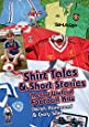 Got, Not Got: Shirt Tales & Short Stories: The Lost World of Football Kits