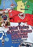 Got, Not Got: Shirt Tales & Short Stories: The Lost World of Football Kits