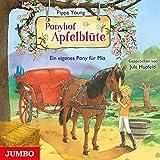 Ponyhof Apfelblüte. Ein eigenes Pony für Mia