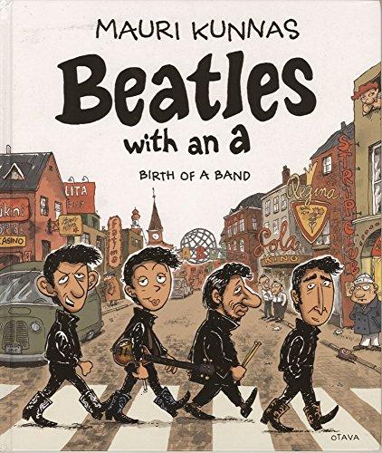 Beatles With An A: Birth of a Band por Mauri Kunnas