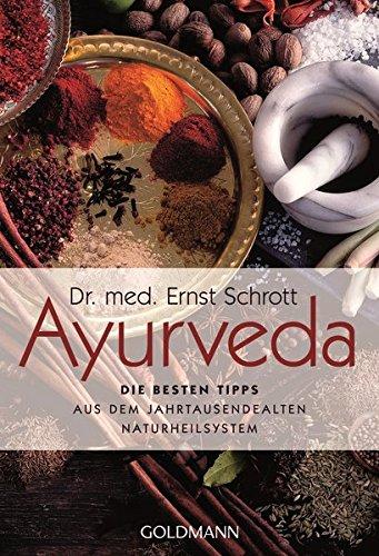 Ayurveda-kräuter-heilmittel (Ayurveda: Die besten Tipps: aus dem jahrtausendealten Naturheilsystem)