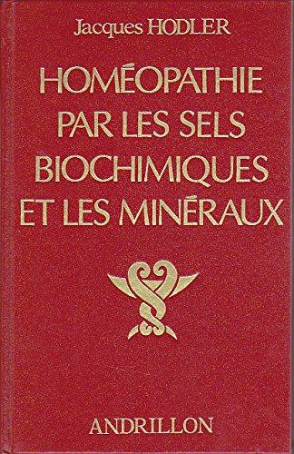 Homéopathie par les sels biochimiques et les minéraux : Guide pratique