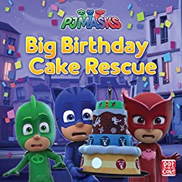 Big Birthday Cake Rescue: A PJ Masks picture book (English Edition) de [