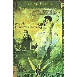 La diosa Fortuna: Metamorfosis de una metáfora política (Mínimo Tránsito) Premio Nacional de Ensayo 2007