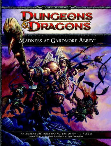 Madness at Gardmore Abbey: A Dungeons & Dragons Supplement (4th Edition D&d) (Dungeons & Dragons: Heroic Tier Adventure) por Wizards RPG Team