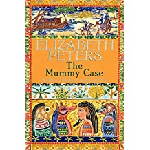 The Mummy Case (Amelia Peabody Book 3)