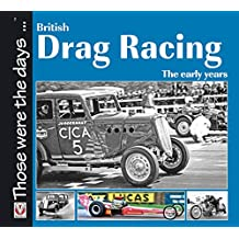 British Drag Racing: The Early Years (Those Were the Days Series)