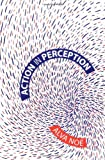 Action in Perception (Representation and Mind) by Alva Noe (2005-01-01)
