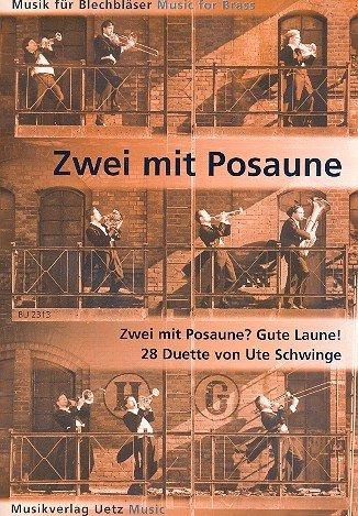 Zwei mit Posaune? Gute Laune! 28 Duette für Posaune (Spielpartitur)