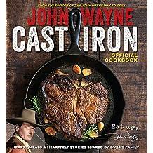 Official John Wayne Cast Iron Cookbook